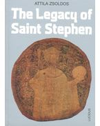 The Legacy of Saint Stephen - Zsoldos Attila