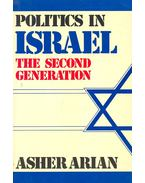 Politics in Israel – The Second Generation - ARIAN, ASHER