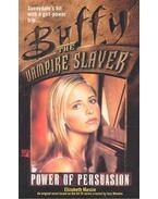 Buffy the Vampire Slayer – Power of Persuasion - Massie, Elizabeth