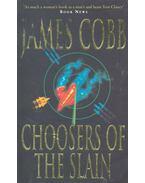 Choosers of the Slain - COBB, JAMES