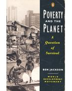 Poverty and the Planet – A Question of Survival - JACKSON, BEN