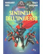Sentinelle dell' universo - WEIS, MARGARET  - HICKMAN, TRACY