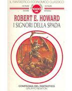 I signori della spada - Howard, Robert E.
