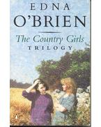 The Country Girls - The Trilogy: The Country Girls - The Lonely Girl - Girls in Their Married Bliss - Edna O'Brien