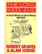 The Long Week-End – A Social History of Great Britain 1918-1939 - GRAVES, ROBERT – HODGE, ALAN