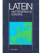 Latein – Mutterspache Europas - VOSSEN, CARL