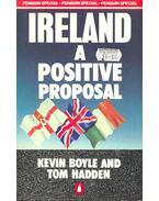 Ireland -  A Positive Proposal - BOYLE, KEVIN – HADDEN, TOM