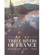 Three Rivers of France - WHITE, FREDA