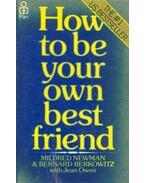 How to Be Your Best Friend - NEWMAN, MILDRED – BERKOWITZ, BERNARD