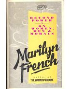 Beyond Power on Women , Men and Morals - French, Marilyn