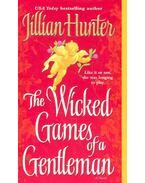 The Wicked Games of a Gentleman - HUNTER, JILLIAN