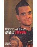 Robbie Williams: Angels and Demons - Scott, Paul