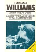 Sweet Bird of Youth – A Streetcar Named Desire – The Glass Menagerie - Williams, Tennessee