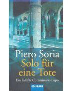 Solo für eine Tote - SORIA, PIERO