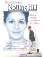 Notting Hill – Der Roman der neuen Kutlfilm - O'CONNOR, PHILIP