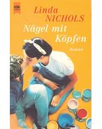 Nägel mit Köpfen - Nichols, Linda