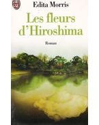 Les fleurs d'Hiroshima - Morris, Edita