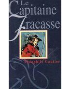 Le Capitaine Fracasse - Gautier, Théophile