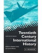 Twentieth Century International History - CHAN, STEPHEN – WIENER, JARROD (editor)