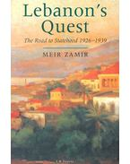 Lebanon's Quest – The Road to Statehood 1926-1939 - ZAMIR, MEIR