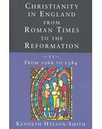 Christianity in England from Roman Times to the Reformation II – 1066-1384 - HYLSON-SMITH, KENNETH