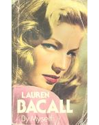 By Myself - BACALL, LAUREN