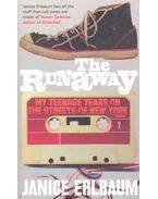 The runaway – My Teenage Years on the Streets of New York - ERLBAUM, JANICE