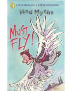 Mad Myths – Must Fly - BARLOW, STEVE – SKIDMORE, STEVE