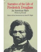 Narrative of the Life of Frederick Douglas – An American Slave - BLIGHT, DAVID W. (editor)