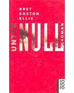 Unter Null - Bret Easton Ellis