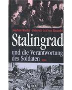 Stalingrad und die Verantwortung des Soldaten - WIEDER, JOACHIM – EINSIEDEL, HEINRICH von