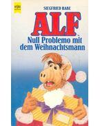 Alf – Null Problemo mit dem Weihnachtsmann - RABE, SIEGFRIED