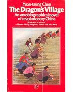 The Dragon's Village – An Autobiographical Novel of revolutionary China - CHEN, YUAN-TSUNG