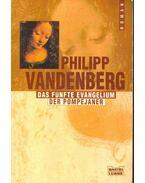 Das Fünfte Evangelium, Der Pompejaner - Philipp Vandenberg