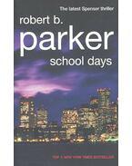 School Days - Parker, Robert B.