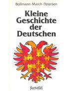 Kleine Geschichte der Deutschen - BOLLMANN – MARCH – PETERSEN