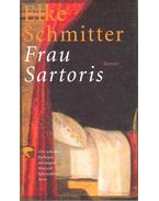 Frau Sartoris - SCHMITTER, ELKE