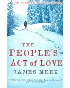 The People's Act of Love - MEEK, JAMES