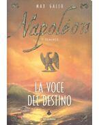 Napoleon – La voce del destino - Max Gallo