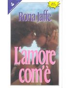L'amore com'e - Jaffe, Rona