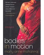 Bodies in Motion - MOHANRAJ, MARY ANNE