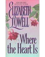 Where the Heart is - Elizabeth Lowell