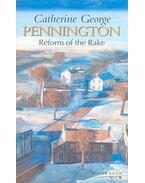 Pennington  - Reform of the Rake - George, Catherine