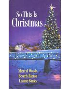 So This Is Christmas - WOODS, SHERRYL – BARTON, BEVERLY – BANKS, LEANNA