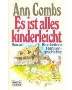 Es ist alles kinderleicht - Eine heitere Familien-geschichte - COMBS, ANN