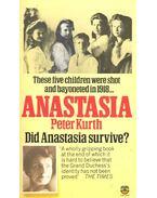 Anastasia – Did Anastasia Survive? - KURTH, PETER