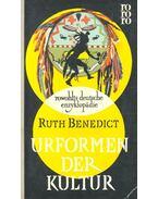 Urformen der Kultur - BENEDICT, RUTH