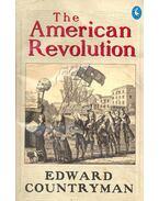 The American Revolution - COUNTRYMAN, EDWARD
