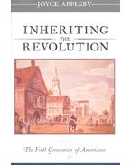 Inheriting the Revolution – The First Generation of Americans - APPLEBY, JOYCE