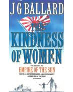 Kindness of Women - Ballard, J. G.